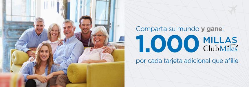 Gane 1.000 Millas ClubMiles por cada tarjeta adicional  que afilie, del 20 de octubre al 31 de diciembre de 2016.