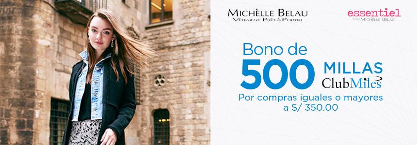 Bono de 500 millas ClubMiles en Michèlle Belau por consumos iguales o mayores a S/ 350